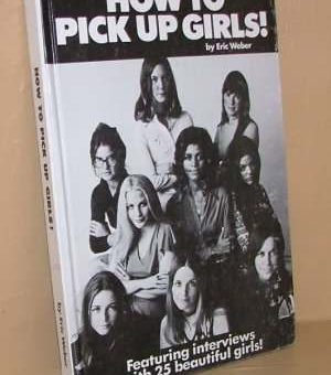 Book of The Day – How To Pick Up Women, by Eric Weber