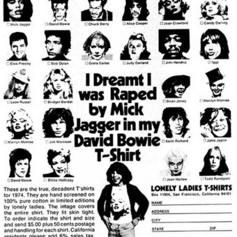 1974 T-shirt slogans: 'I Dreamt I was Raped by Mick Jagger in my David Bowie T-shirt'
