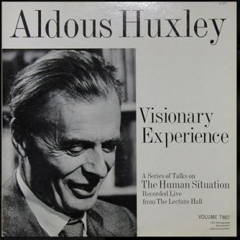 Listen To Aldous Huxley's Talks On The Visionary Experience' And Read His Advice To Albert Hofmann On Taking LSD
