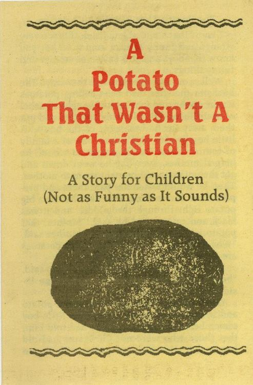 A potato that wasn't a Christian