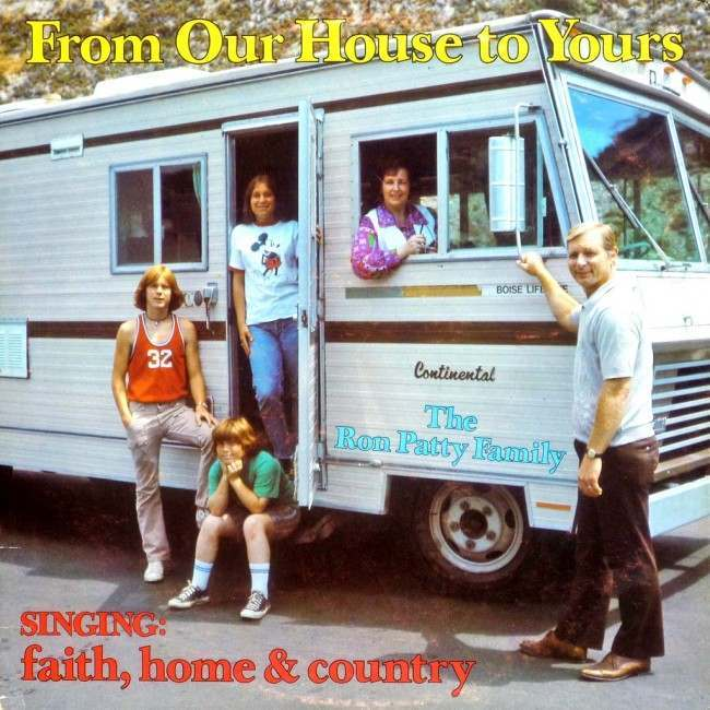 The Ron Patty Family – From Our House to Yours