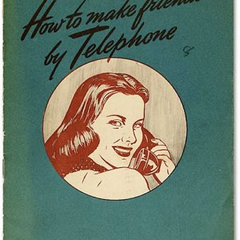 How to Make Friends by Telephone: A Fanatical Mid-Century Guide