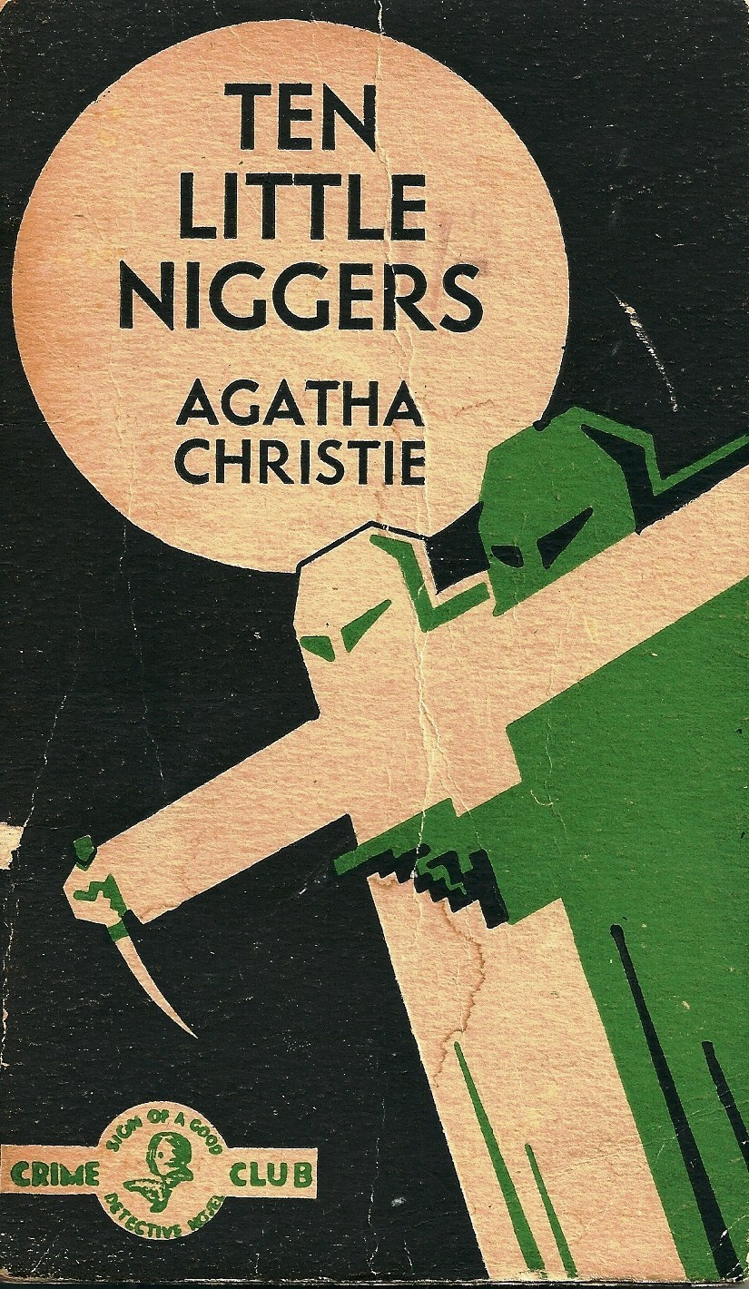 Ten Little Niggers Crime Club edition. First published in 1939 and a few months later in the US as 'And Then There were None'. It was still being published in the UK under its original title in 1985.