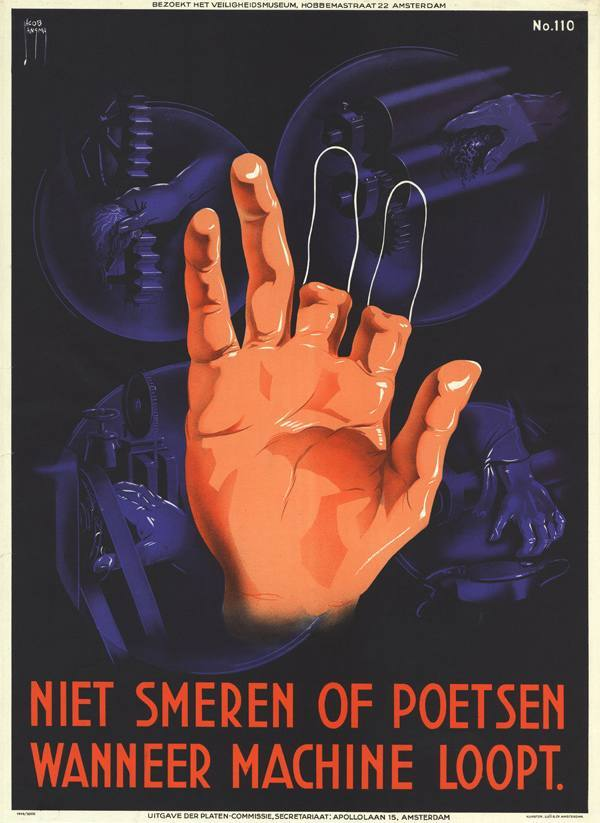 "1940, poster by Jacob Jansma Hugh Cook translates for us: ""Do not grease or polish while machine is running."""