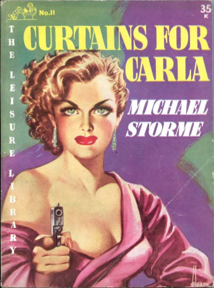 'Curtains for Carla' by Michael Storme, published in 1952 by the Lesiure Library.