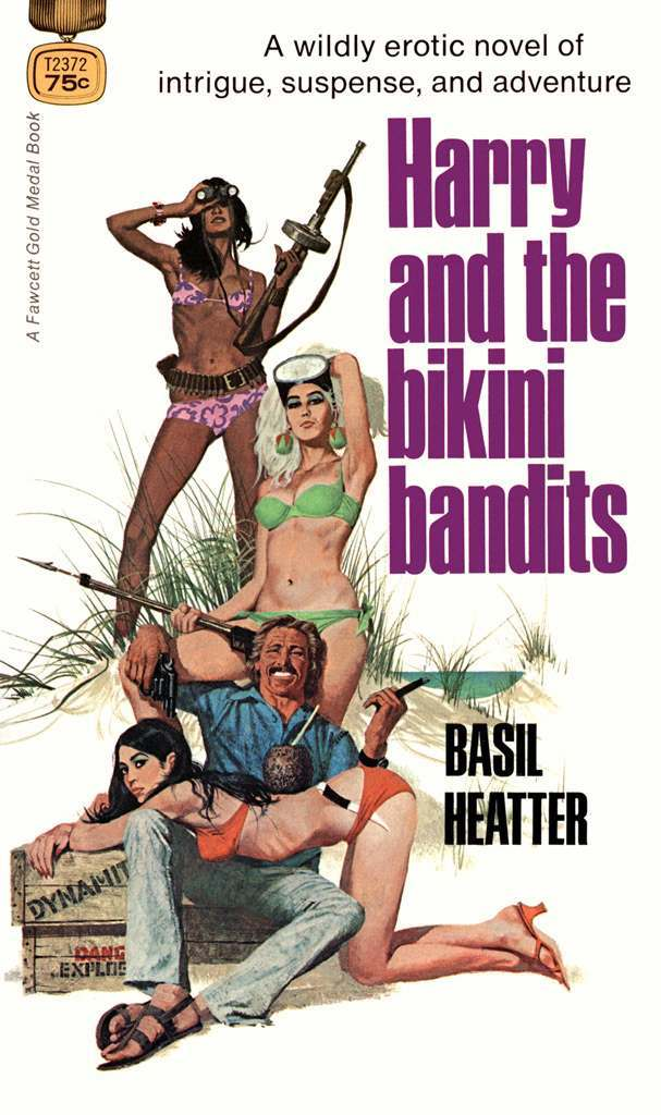 Harry and the Bikini Bandits by Basil Heatter-Fawcett, 1971.