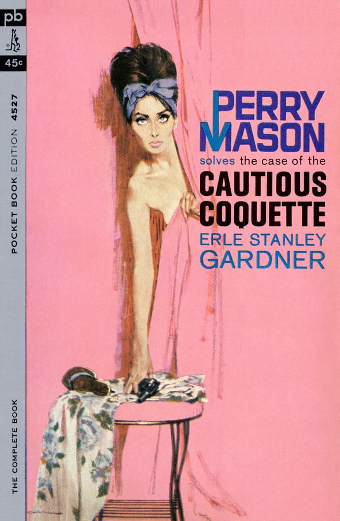 The Case of the Cautious Coquette by Erle Stanley Gardner, 1963.