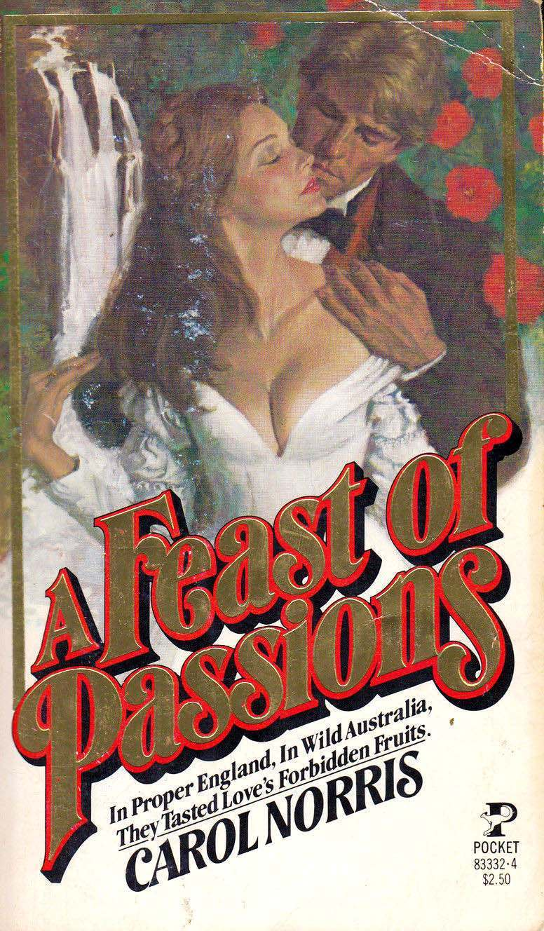 A Feast Of Passions - by Carol Norris - Pocket Books - 1980