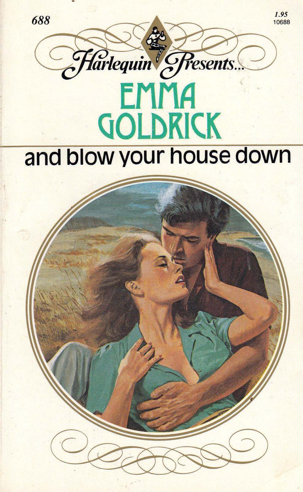 And Blow Your House Down - by Emma Goldrick - Harlequin Presents - # 688 - 1984