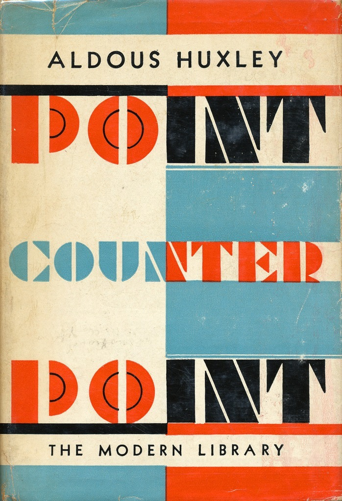 Point Counter Point by Alfous Huxley, Modern Library 1942.