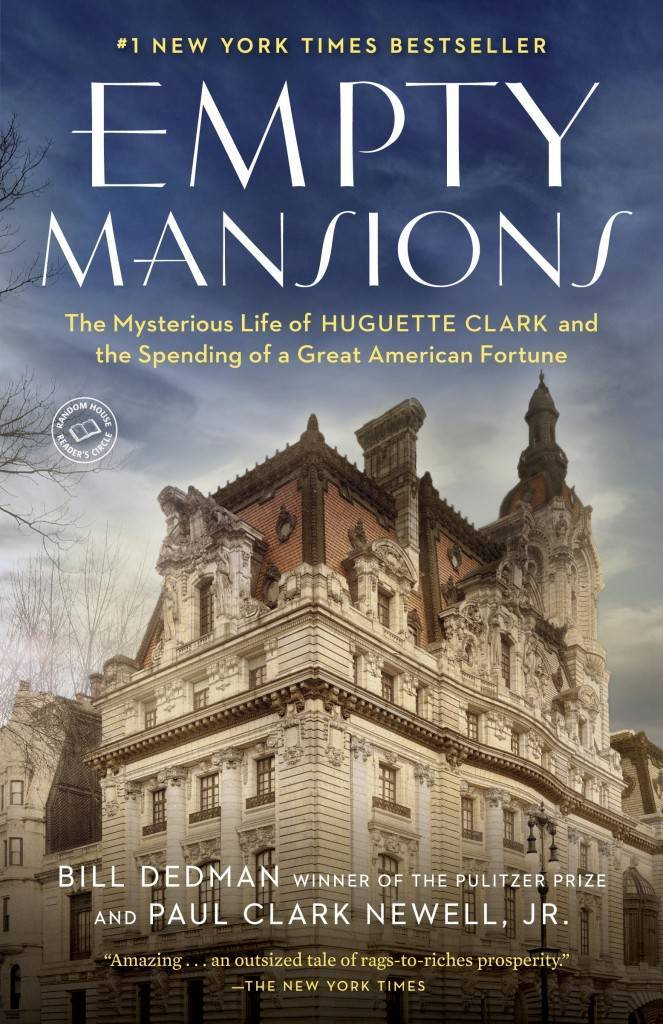 "The No.1 bestselling book ""Empty Mansions: The Mysterious Life of Huguette Clark and the Spending of a Great American Fortune"" By Bill Dedman and Paul Clark Newell, Jr. This is the paperback edition."