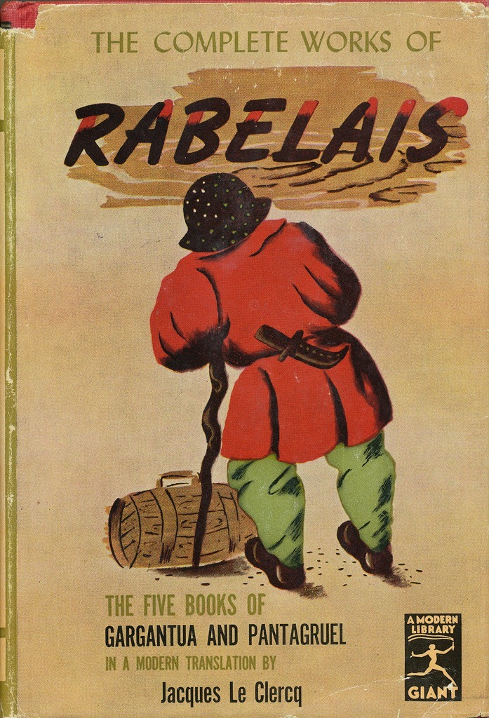 The Complete Works Of Rabelais by Rabelais. Modern Library, 1959.