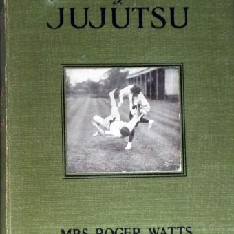 The Fine Art of Ju-Jutsu by Mrs Roger Watts Published in 1906