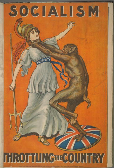 A poster for the British Conservative Party from the 1909 General Election. It depicts an ape-like demon strangling Britannia, who wears the belt of Prosperity, with the caption 'Socialism - throttling the country'.