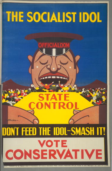 A poster for the British Conservative Party from the 1929 General Election. It depicts the ogre of Officialdom and State Control feasting on the populace with the caption 'The Socialist idol. Don't feed the idol, smash it! Vote Conservative'. Artwork by V. Hicks.