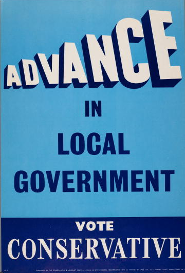 A 1960 election poster for the British Conservative Party with the caption 'Advance in local government, vote Conservative'.