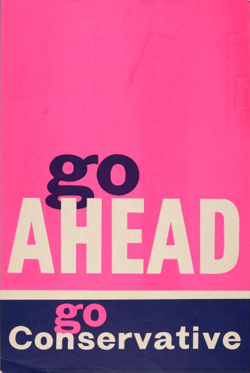 A 1962 election poster for the British Conservative Party with the caption 'go-ahead, go Conservative'.
