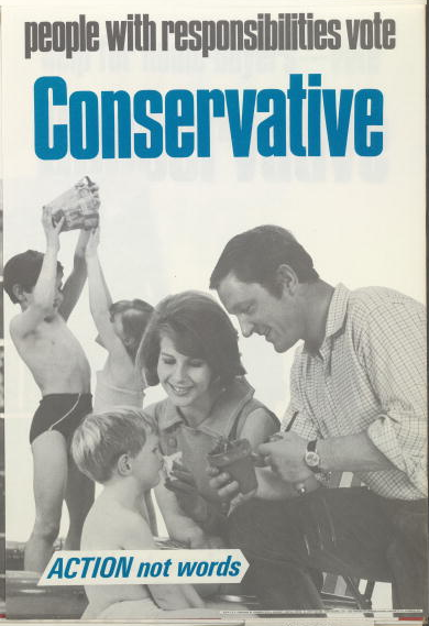A 1966 General Election poster for the British Conservative Party, depicting a typical young family with the caption 'People with responsibilities vote Conservative. Action not words'.
