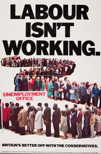 Caption:A poster for the British Conservative Party from the General Election, 1979. It depicts a queue to the Unemployment Office with the caption 'Labour isn't working. Britain's better off with the Conservatives'.