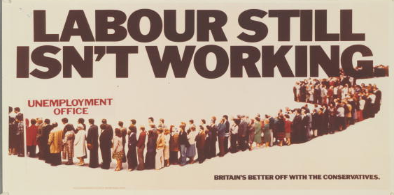 poster for the British Conservative Party from the 1979 General Election. It depicts a queue to the Unemployment Office with the caption 'Labour still isn't working. Britain's better off with the Conservatives'.