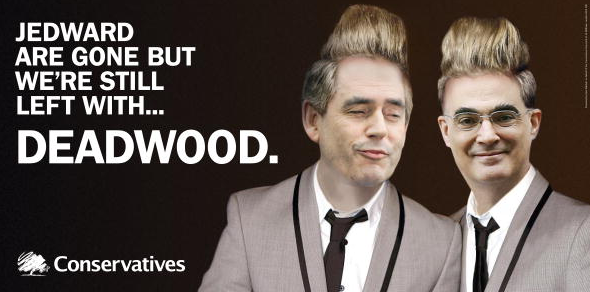 A poster for the British Conservative Party from the 2009 General Election. It depicts Labour Prime Minister Gordon Brown and Chancellor of the Exchequer Alistair Darling as Irish singing duo John and Edward Grimes with the caption 'Jedward are gone but we're still left with deadwood'.