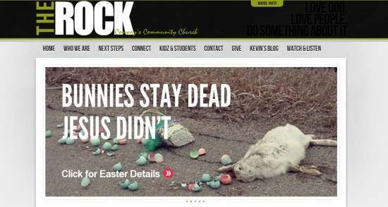 he Rock, a community church in Conway, South Carolina, has a special treat for families this Easter weekend: Read more: http://www.patheos.com/blogs/friendlyatheist/2012/04/06/bunnies-stay-dead-jesus-didnt/#ixzz3WFkaCygn