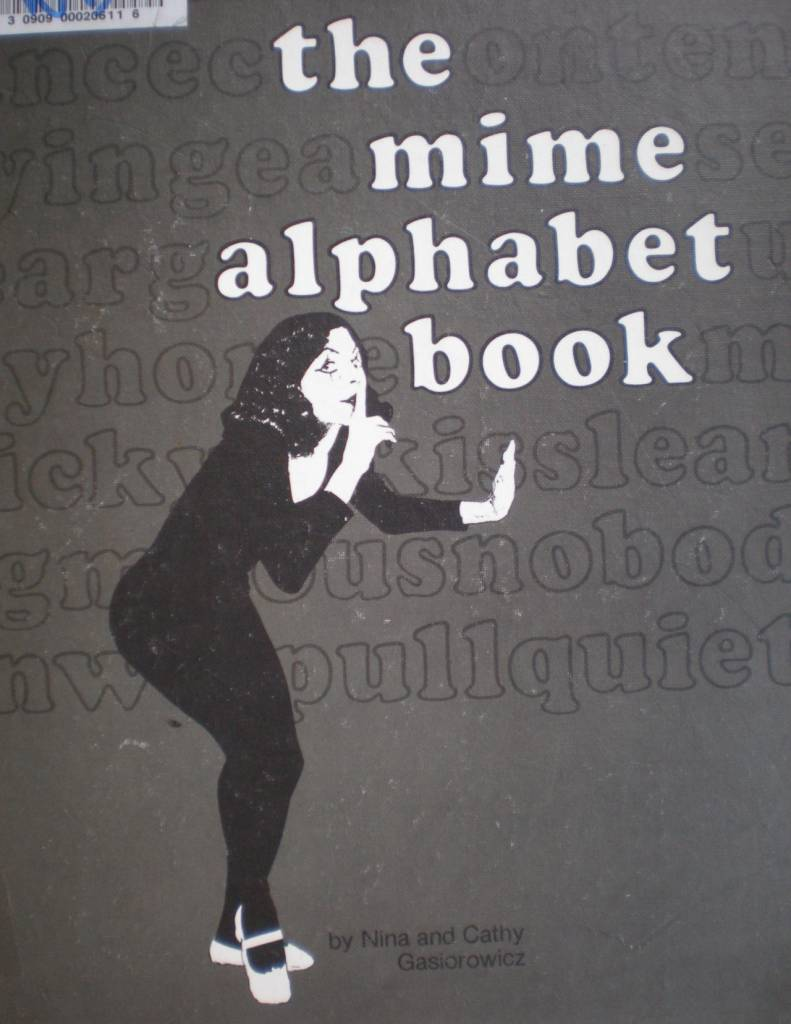 Mime Alphabet Book by Nina Gasiorowicz, Cathy Gasiorowicz 3.33 of 5 stars 3.33  ·  rating details  ·  3 ratings  ·  1 review Library Binding, 56 pages Published February 28th 1974 by Lerner Pub Group (L)