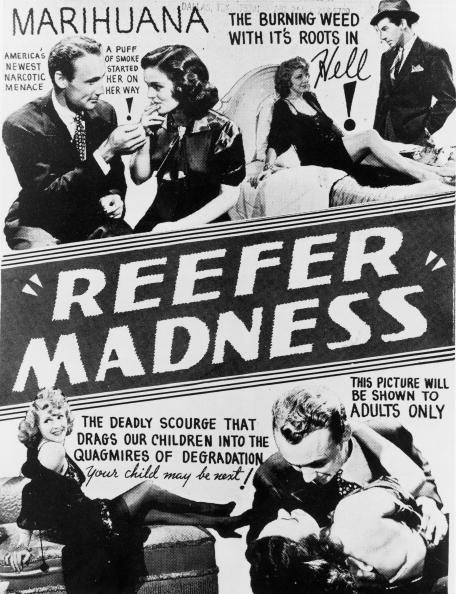 A poster advertising 'Reefer Madness', an anti-drugs exploitation film, dealing with the pitfalls of marijuana smoking, directed by Louis J. Gasnier, 1936. (Photo by Hulton Archive/Getty Images)