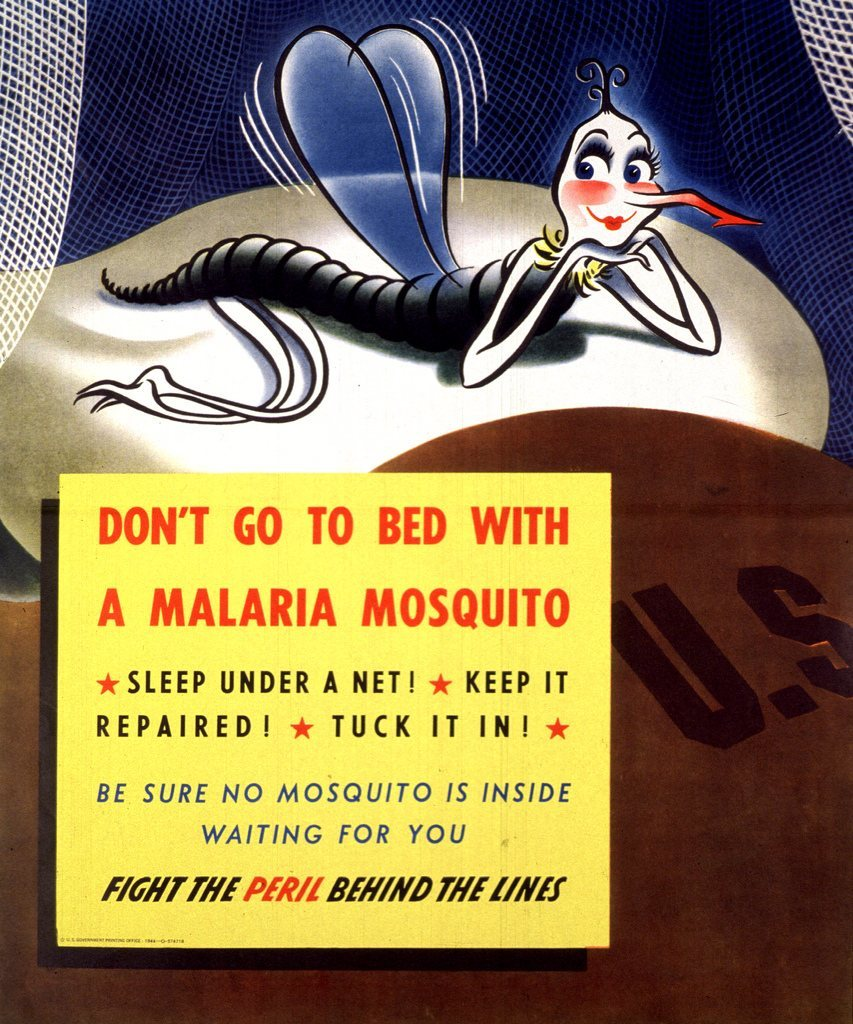 on't go to bed with a malaria mosquito Contributor (Organization): United States Government Printing Office. Publication Date: 1944 Physical Description: 1 photomechanical print (poster) : col. ; 44 x 36 cm. Image Description: Multicolor poster. Visual image is an illustration of a cartoon-character mosquito sitting on a pillow on what appears to be an Army bed. Title, caption, and note in yellow square superimposed on illustration. Publisher information in lower left corner of yellow square.