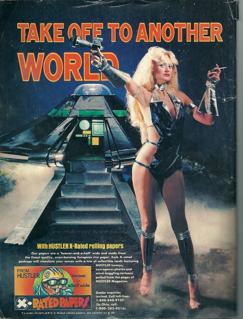 "Here's another one from the ""X-Rated"" rolling papers from Hustler. Not quite as ridiculous as the last ad with the chick riding a mutant gopher, but a scantily clad model with a raygun in one hand and a joint in the other is pretty cool. It's from the back cover of the February 1978 issue of High Times."