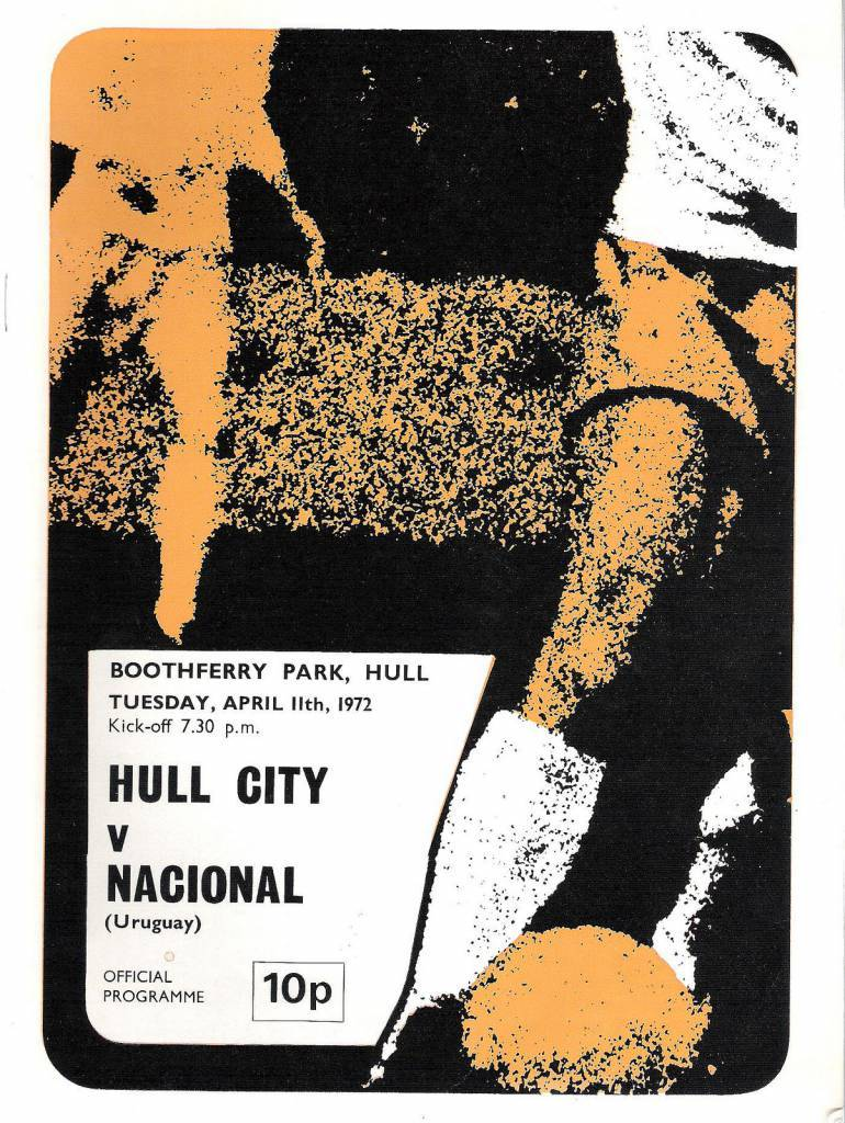 Hull City vs Nacional - 1972 - Cover Page  All the action from Boothferry Park as Hull take on Nacional of Uruguay