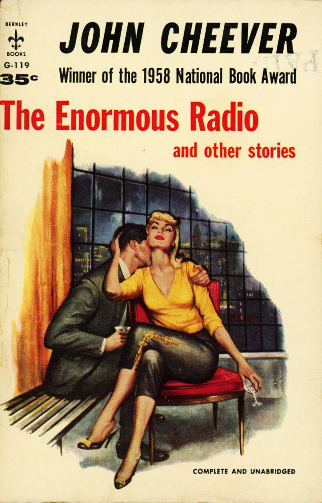 Berkley Books G-119 - John Cheever - The Enormous Radio  John Cheever - The Enormous Radio and Other Stories Berkley Books G-119, 1958 Cover Artist: Charles Copeland