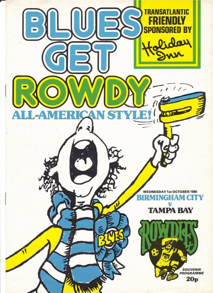 Birmingham City vs Tampa Bay Rowdies - 1980 - Cover Page  The whole Jasper Carrott hands across the ocean thing leads to a big friendly