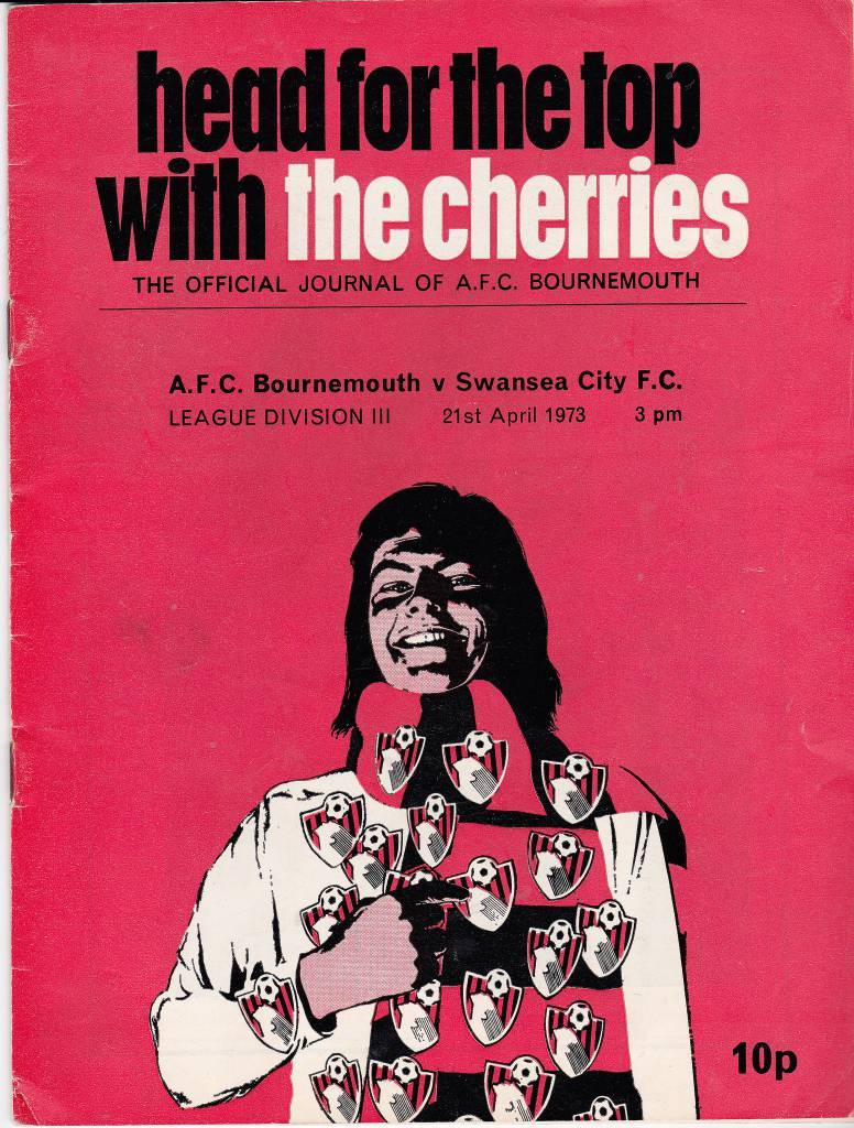 Bournemouth vs Swansea City - 1973 - Cover Page  The acid nightmare that is Bournemouths 1973 programme welcomes Swansea to town