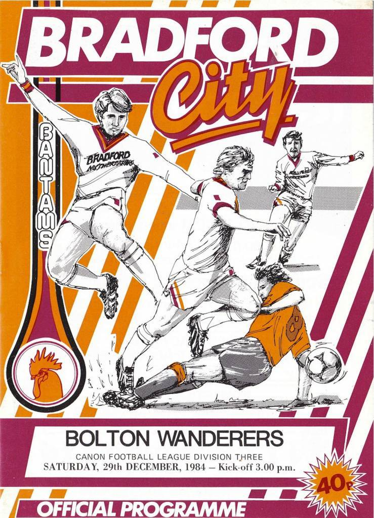 Bradford City vs Bolton Wanderers - 1984 - Cover Page  We're off to Valley Parade as Bradford take on Bolton in 1984