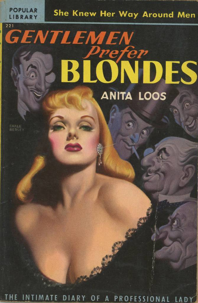Popular Library 221 - Anita Loos - Gentlemen Prefer Blondes  Anita Loos - Gentlemen Prefer Blondes Popular Library 221 Published 1950 Cover Artist: Earle Bergey
