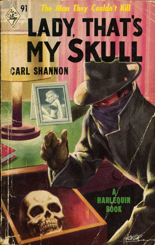 Harlequin Books 91 - Carl Shannon - Lady, That's My Skull  Carl Shannon - Lady, That's My Skull Harlequin Books 91, 1951 Cover Artist: Amos Glover