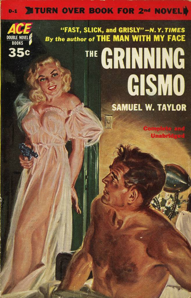 Ace Books D-1 - Samuel W. Taylor - The Grinning Gismo  Samuel W. Taylor - The Grinning Gismo Ace Books D-1, 1952 Cover Artist: Norman Saunders