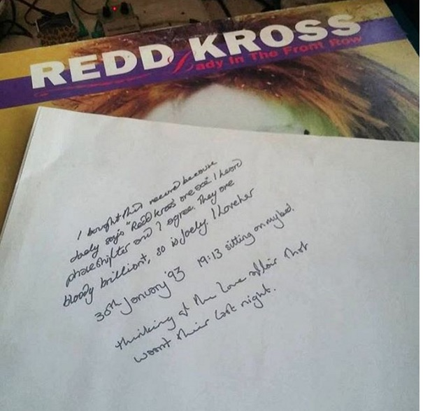 "@stuwhogodbomber picked up a copy of 'Lady in the Front Row' by Redd Kross at a charity shop today and found this written on the inner sleeve: ""I bought this record because Joely says ""Red Kross are ace."" I heard Phaseshifter and I agree. They are bloody brilliant, so is Joely. I love her. 30th January '93, 19:13 sitting on my bed. Thinking of the love affair that wasn't there last night."" We all hope it worked out for the previous owner of this record and Joely."