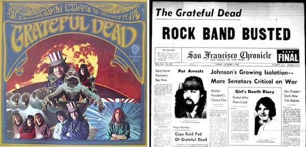 The Grateful Dead's first album was released in March of 1967. That October, band members Pigpen and Bob Weir were busted for possession of marijuana. Originally charged with felonies, the rock stars got off with wrist slaps—misdemeanors and light fines.