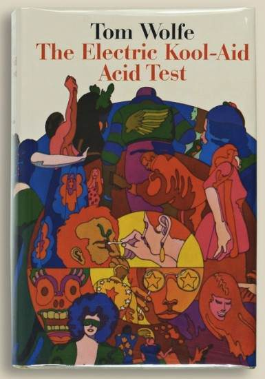 According to Ken Kesey, Tom Wolfe's The Electric Kool-Aid Acid Test, published in 1968, was 98 percent accurate.
