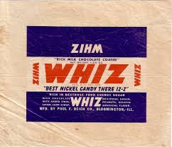 1940s -'Whiz-z-z-z, the best nickel candy there iz-z-z-z' Via