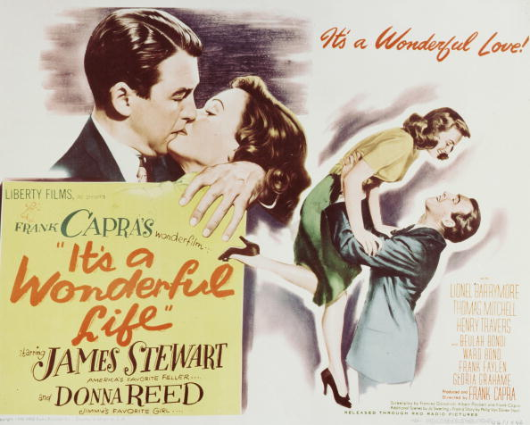 The poster for the 1946 Frank Capra movie 'It's a Wonderful Life', starring James Stewart (1908 - 1997) and Donna Reed (1921 - 1986). (Photo by Silver Screen Collection/Hulton Archive/Getty Images)