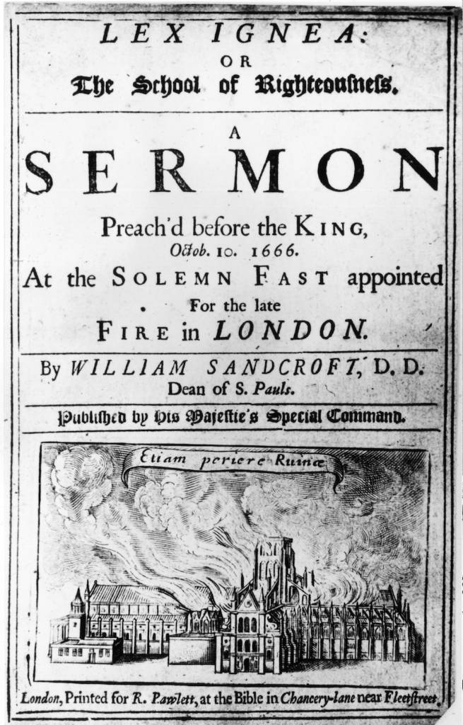 October 1666, A pamphlet announcing a sermon to be preached by William Sandcroft DD (Doctor of Divinity) Dean of St Paul's on 10th October 1666 in the presence of the King, to remember the Great Fire of London.