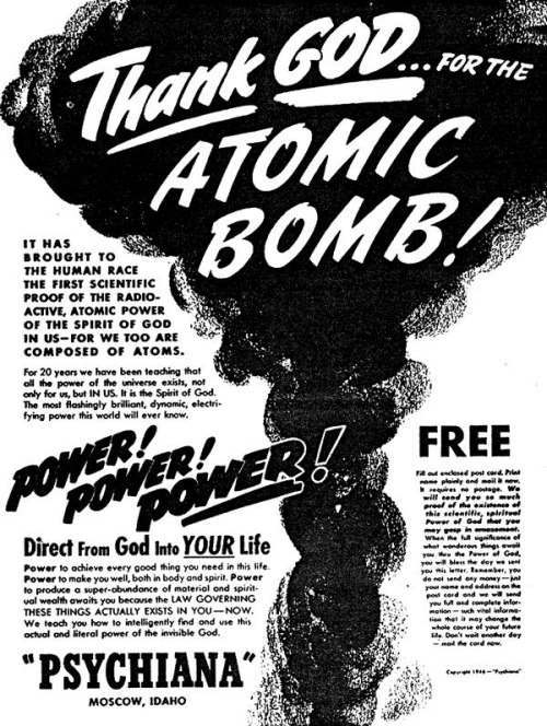 Psychiana ad from 1946- Thank God for the Atomic Bomb! - See more at- http-::christiannightmares.tumblr.com:post:61611604396:psychiana-ad-from-1946-thank-god-for-the-atomic#sthash.KoguCQS3.dpuf