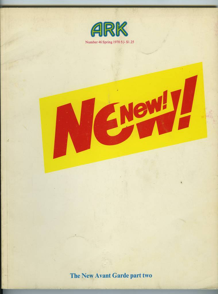 ARK magazine, issue 46 (spring 1970): 'The New Avant Garde part two.' Managing Editor (editorial and design): Malcolm Winton; Managing Editor (production): Joy Law; Advertising Manager: Gordon Thompson; Art Editor: Darrell Ireland; Copy Editor: Alan Rickman. Contributors include: David Austin & David Page; Denis Rich & Darrell Ireland; Alan Rickman; John Thirsk; George Barker; Jim Haldane; Roland Barthes; John Walters; James Laver; Dan Fern; John Blake; Greg Sams; Ann Winterbothom; Peter gidal; John Pasche.