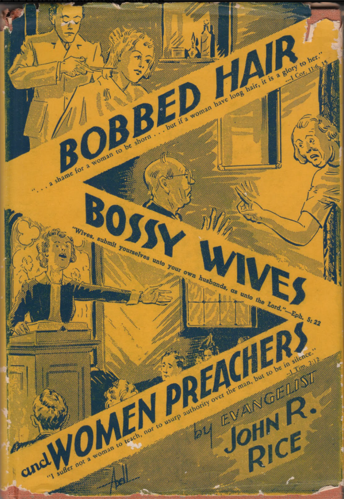 """1941 classic, evangelist John Rice: """"Oh, women, what have you lost when you lost your femininity! When you bobbed your hair, you bobbed your character, too. Your rebellion against God's authority as exercised by husband and father, has a tendency, at least, to lose you all the things that women value most. If you want reverence and respect from good men, if you want protection and a good home and love and steadfast devotion, then I beg you to take a woman's place! Dress like a woman, not like a man. Have habits like a woman. And if you want God to especially bless you when you pray, then have on your head a symbol of the meek and quiet spirit which in the sight of God is of such great price. """""""