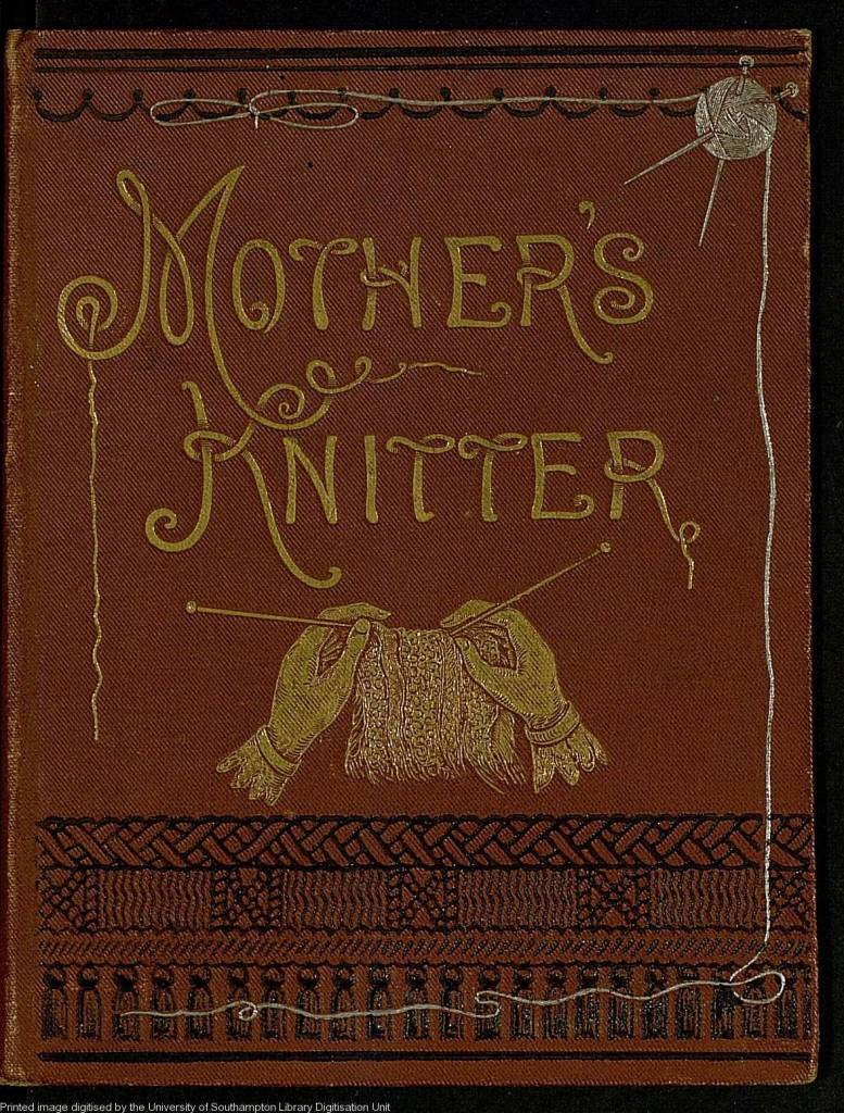 Mother's knitter - containing some patterns of things for little children by Corbould, Elvina M 1882