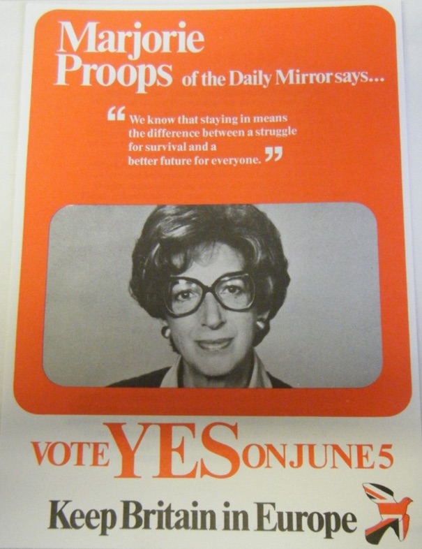 Daily Mirror's popular agony aunt, Marjorie Proops. Proops offered a no-nonsense endorsement of the Common Market, telling readers that 'staying in means the difference between a struggle for survival and a better future for everyone'.