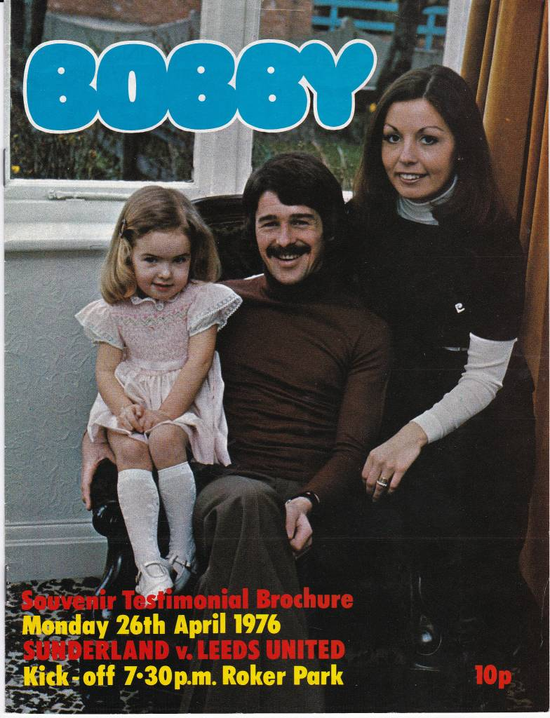 Sunderland vs Leeds United - Bobby Kerr Testimonial 1976 - Cover Page Bobby Kerr and family welcome you to Roker for his testimonial in 1976